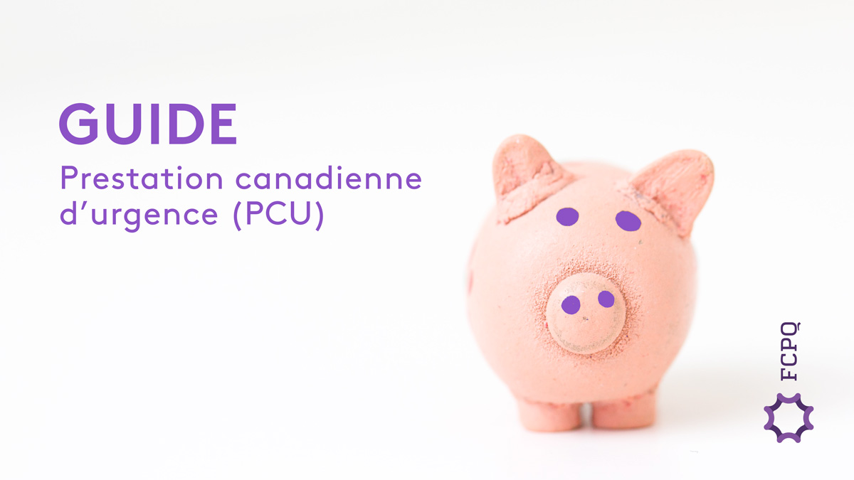 COVID-19 • Guide pour la Prestation canadienne d'urgence (PCU)